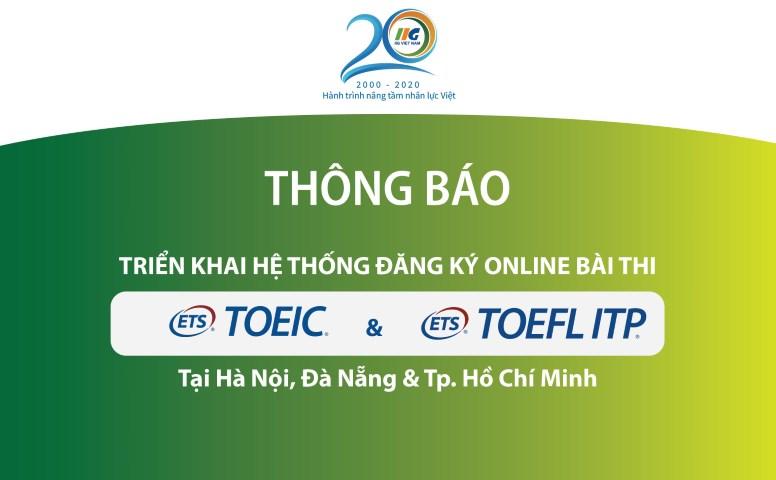Thông báo triển khai hệ thống đăng ký Online bài thi TOEIC và TOEFL ITP tại Hà Nội, Đà Nẵng & TP. Hồ Chí Minh